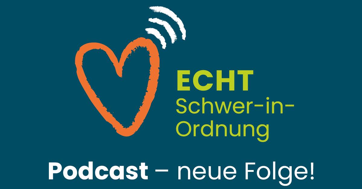 Präventionspodcast ECHT Schwer-in-Ordnung - neue Folge!